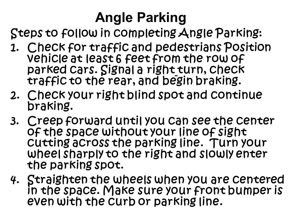 Angle Parking Steps to follow in completing Angle Parking: