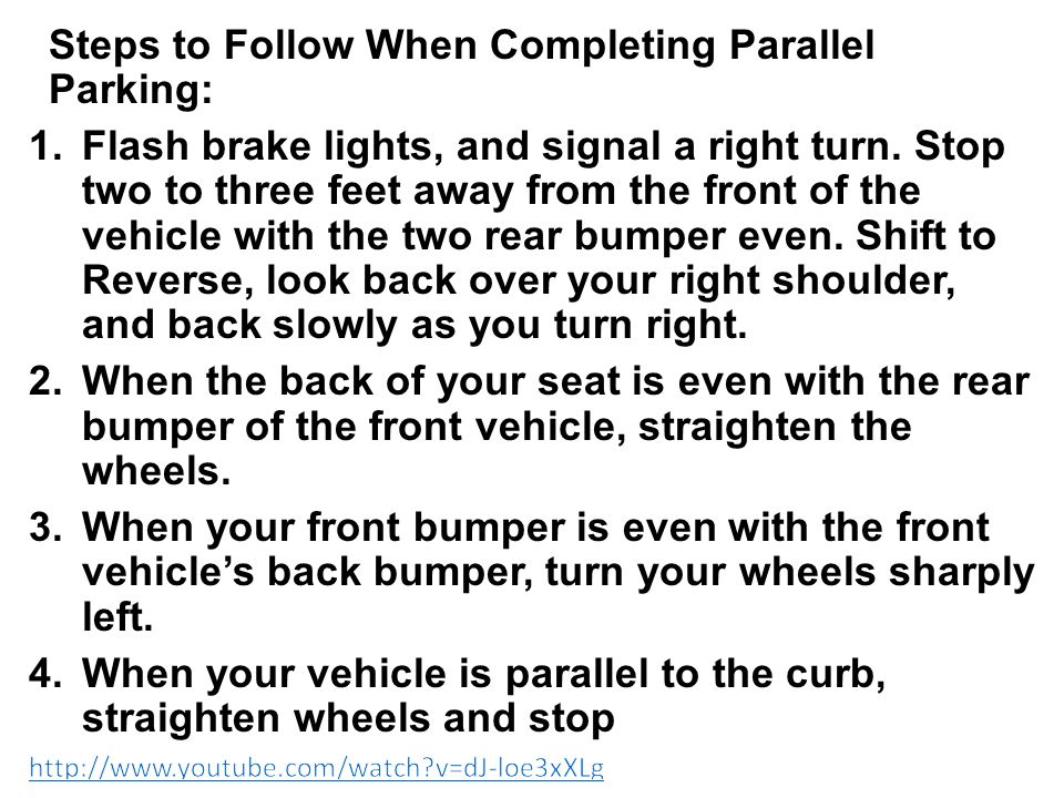 Parallel Parking Steps to Follow When Completing Parallel Parking: