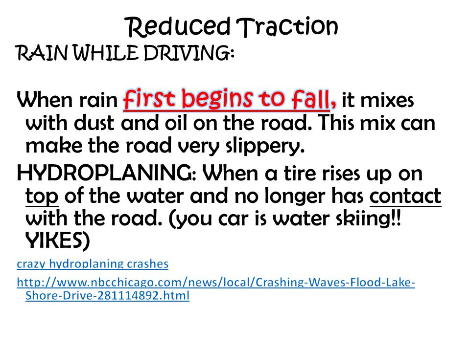 Reduced Traction RAIN WHILE DRIVING: