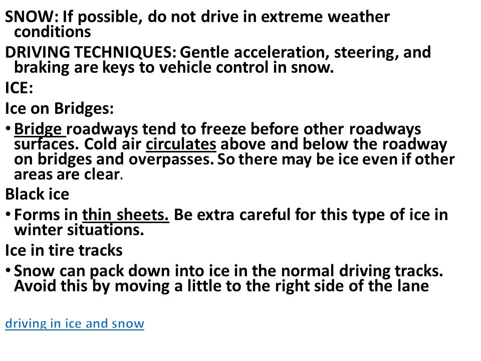 SNOW: If possible, do not drive in extreme weather conditions