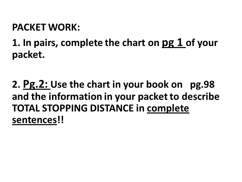 PACKET WORK: 1. In pairs, complete the chart on pg 1 of your packet. 2