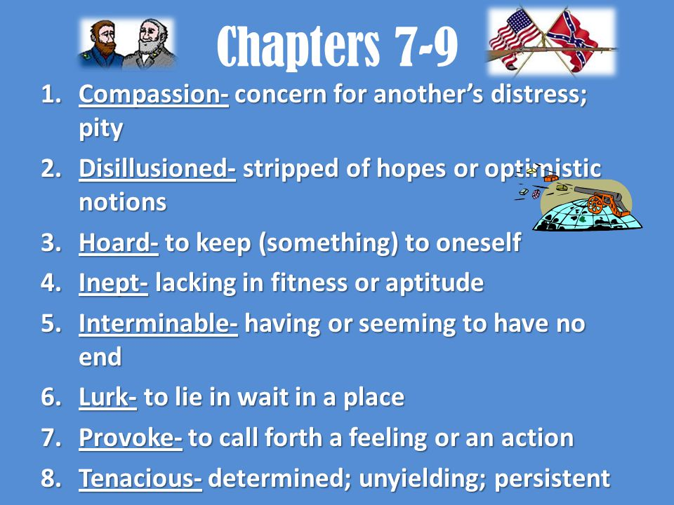 Chapters 7-9 Compassion- concern for another's distress; pity