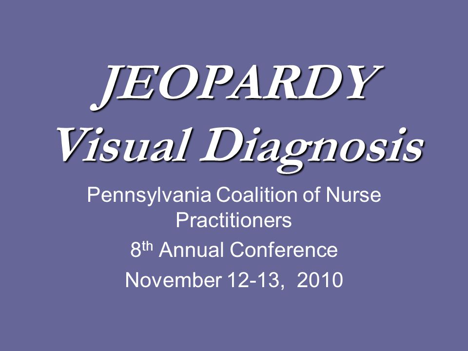 JEOPARDY Visual Diagnosis