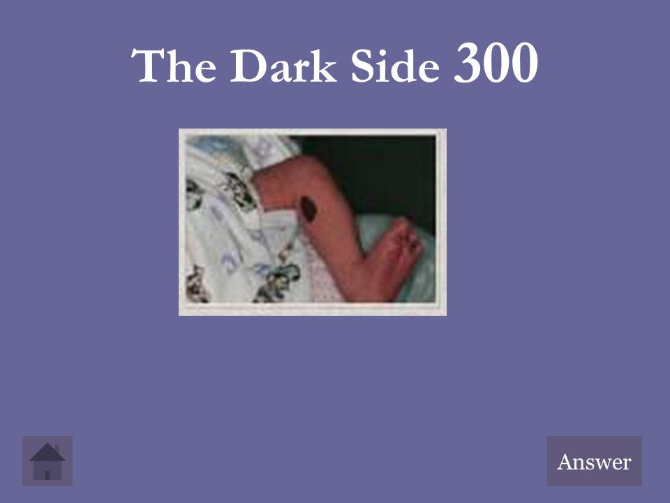 The Dark Side 300 Answer