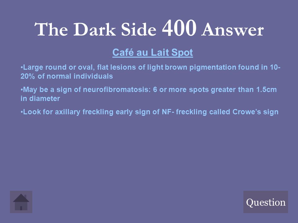 The Dark Side 400 Answer Café au Lait Spot Question