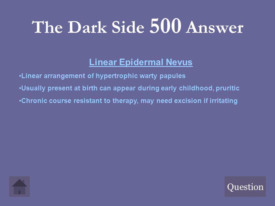 Linear Epidermal Nevus