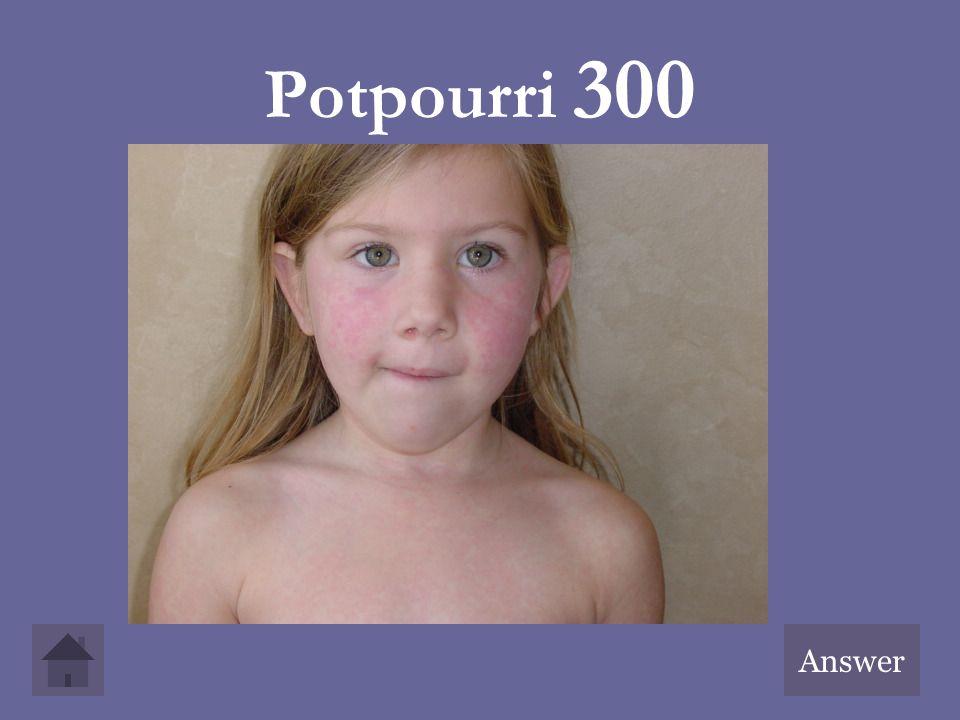 Potpourri 300 Answer