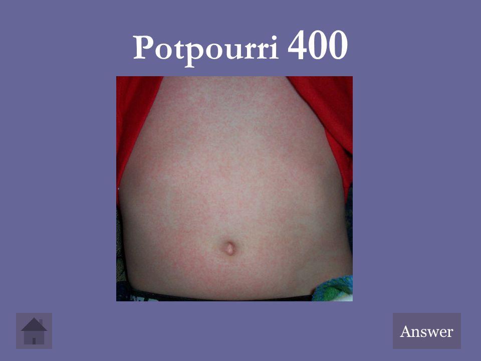 Potpourri 400 Answer