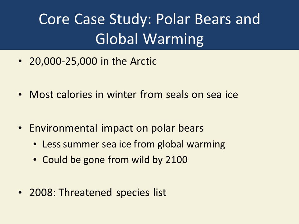 Core Case Study: Polar Bears and Global Warming