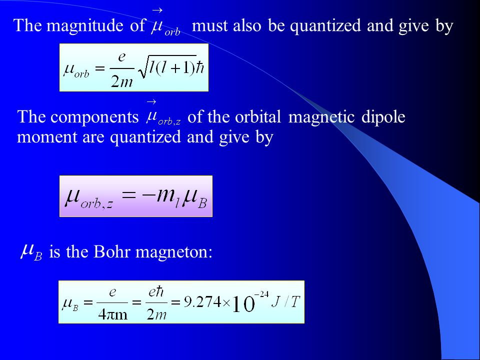 The magnitude of must also be quantized and give by