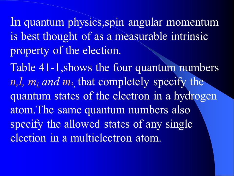 In quantum physics,spin angular momentum is best thought of as a measurable intrinsic property of the election.