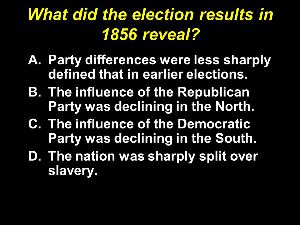 What did the election results in 1856 reveal