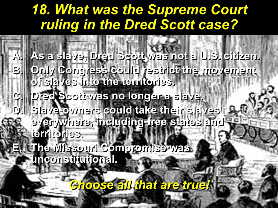 18. What was the Supreme Court ruling in the Dred Scott case