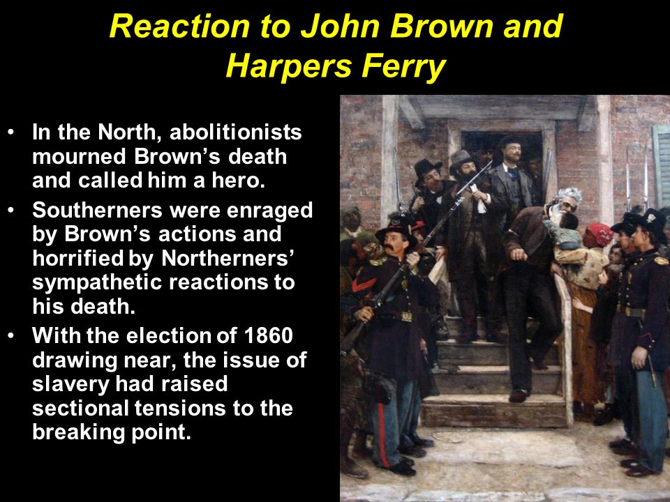 Reaction to John Brown and Harpers Ferry