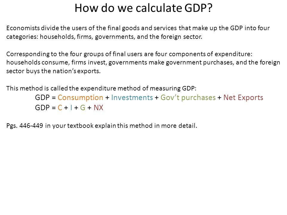 How do we calculate GDP GDP = C + I + G + NX