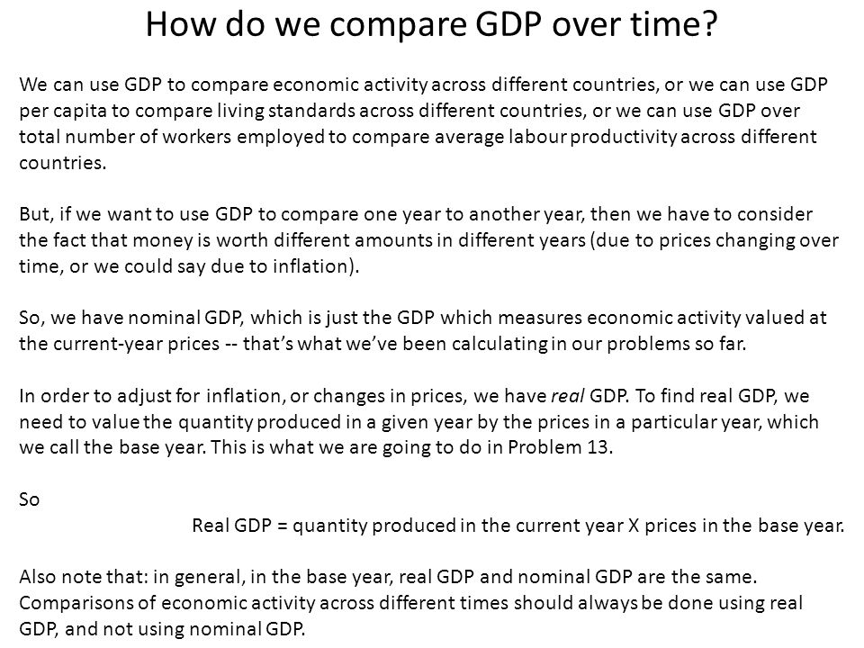 How do we compare GDP over time