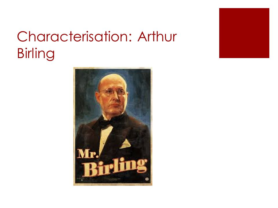 Characterisation: Arthur Birling