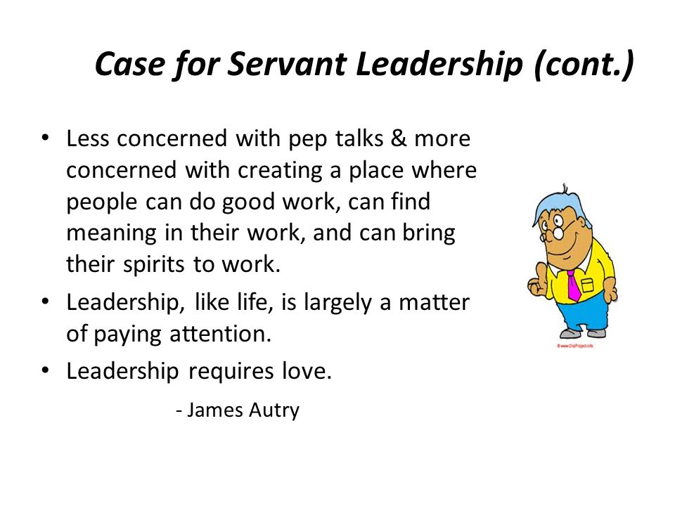 Case for Servant Leadership (cont.)