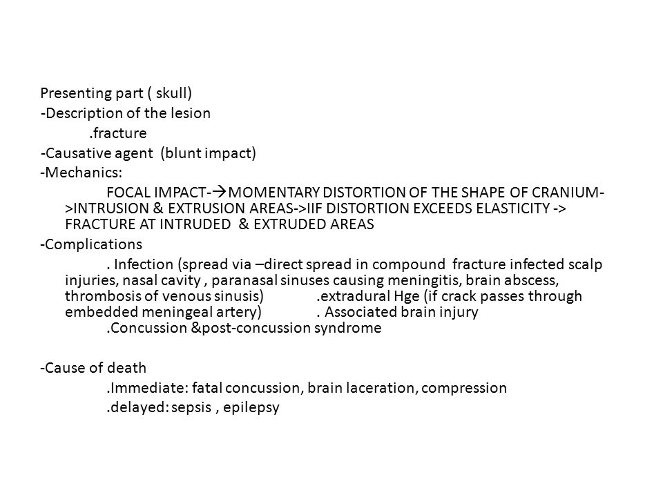 Presenting part ( skull) -Description of the lesion