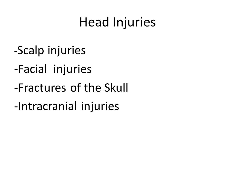 Head Injuries -Facial injuries -Fractures of the Skull