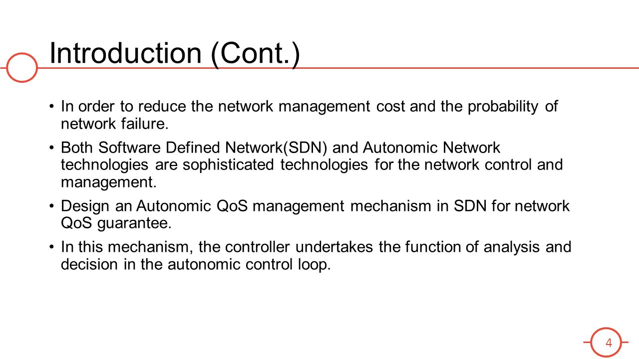 Introduction (Cont.) In order to reduce the network management cost and the probability of network failure.