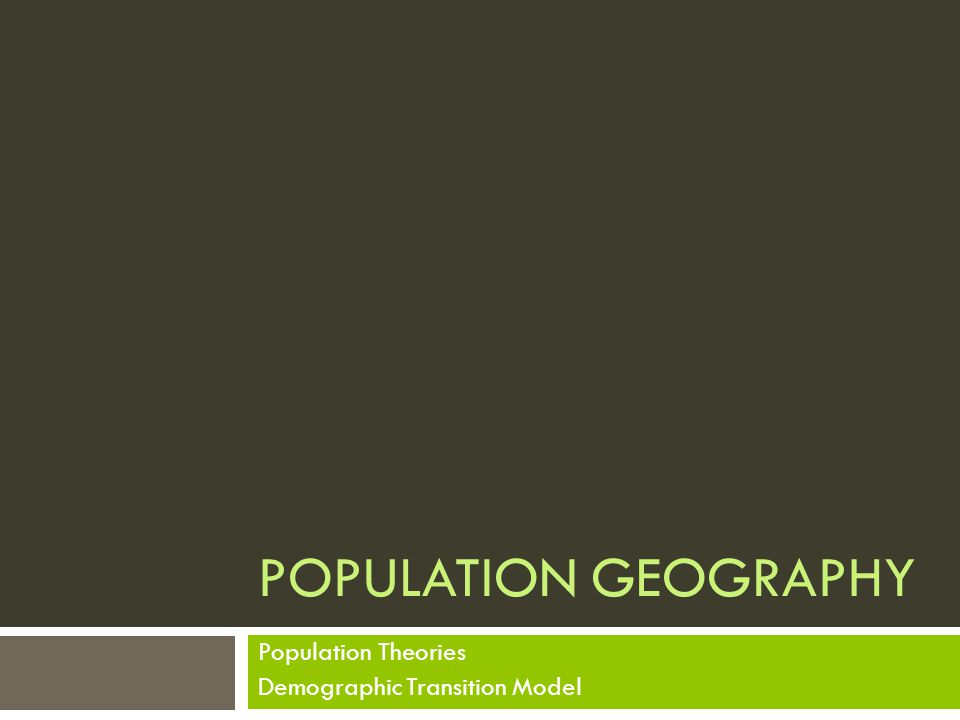Population Theories Demographic Transition Model