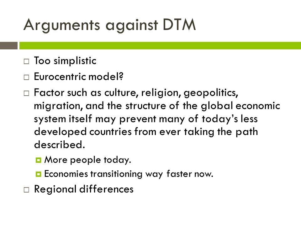 Arguments against DTM Too simplistic Eurocentric model