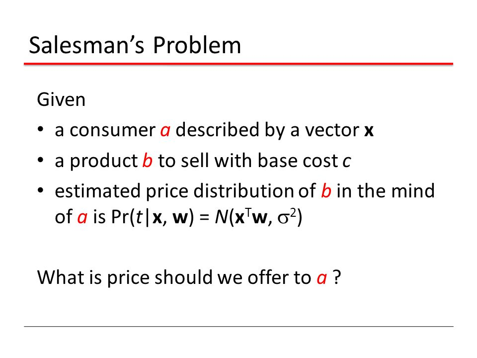 Salesman's Problem Given a consumer a described by a vector x