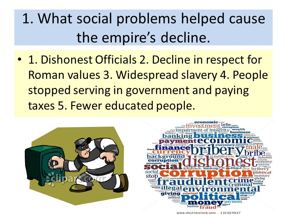 1. What social problems helped cause the empire's decline.
