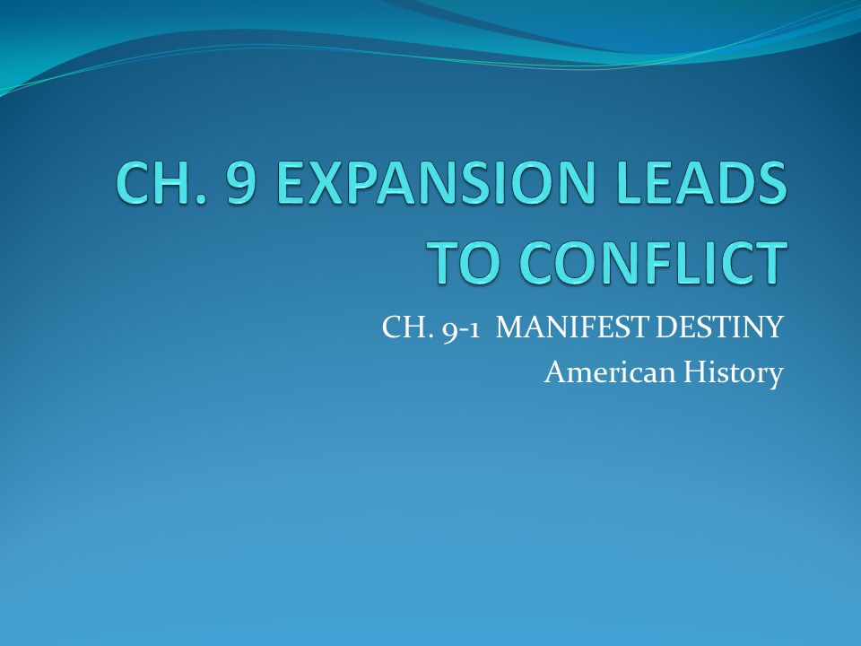CH. 9 EXPANSION LEADS TO CONFLICT