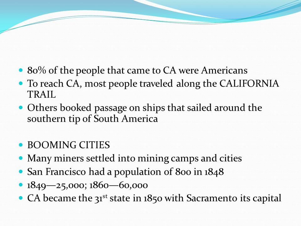 80% of the people that came to CA were Americans