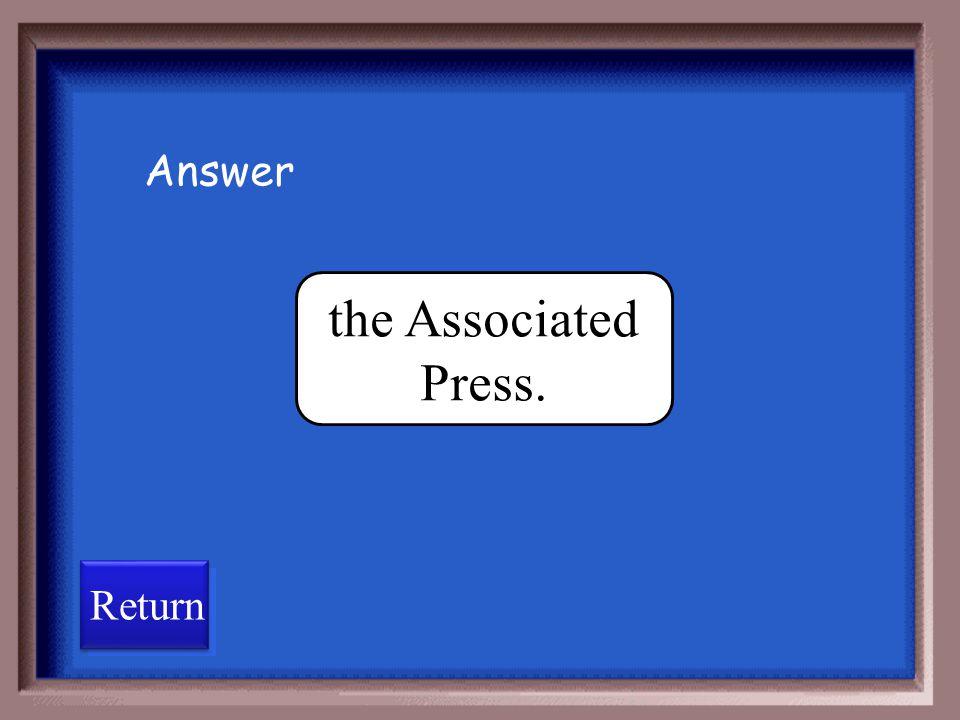 Answer the Associated Press. Return