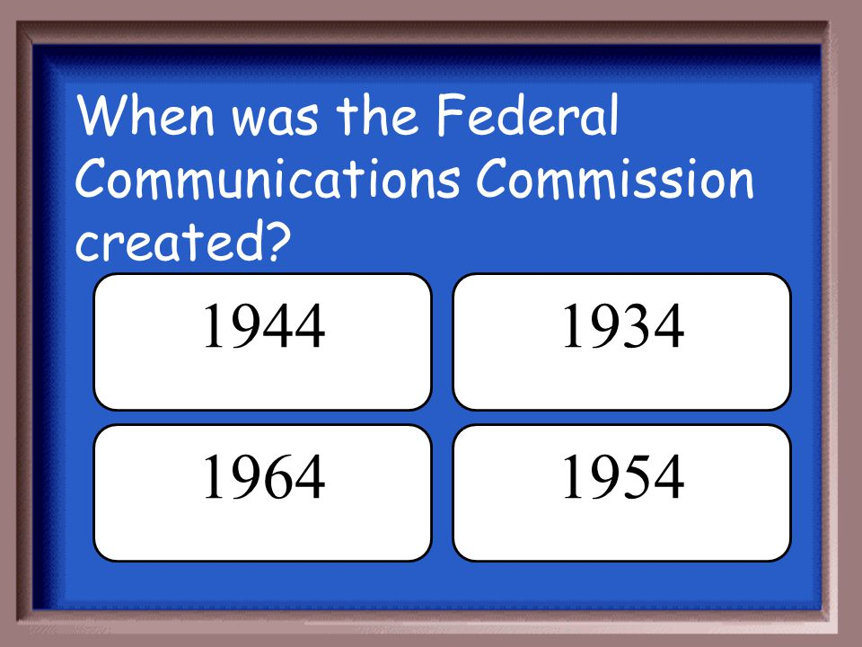 When was the Federal Communications Commission created