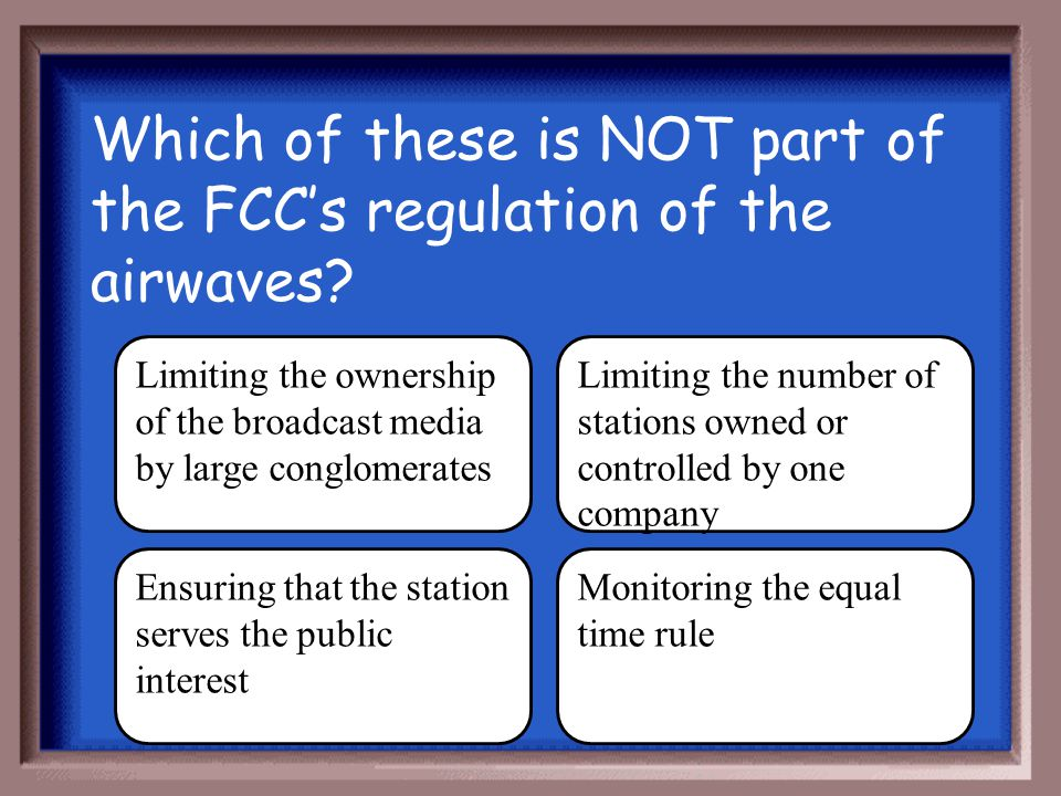 Which of these is NOT part of the FCC's regulation of the airwaves