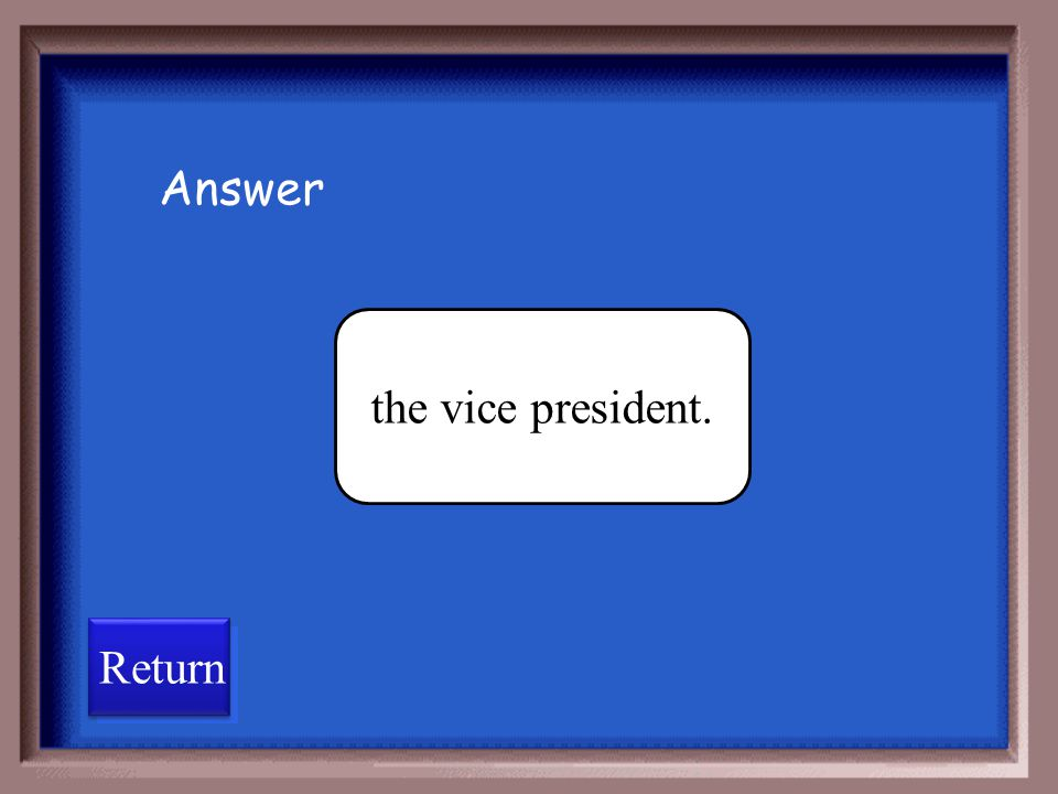 Answer the vice president. Return