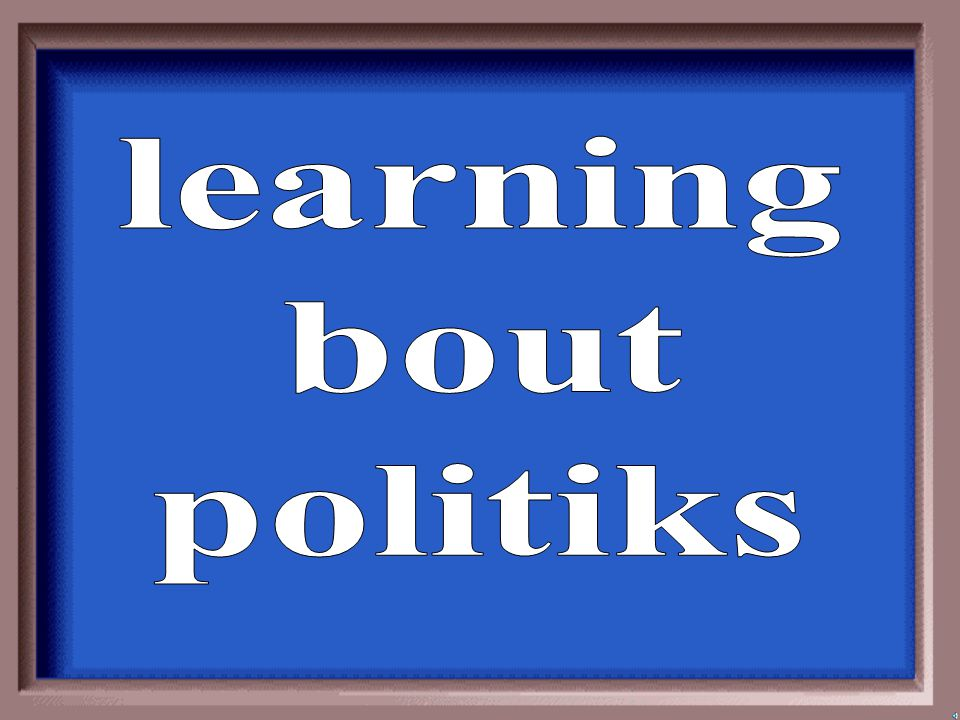 learning bout politiks
