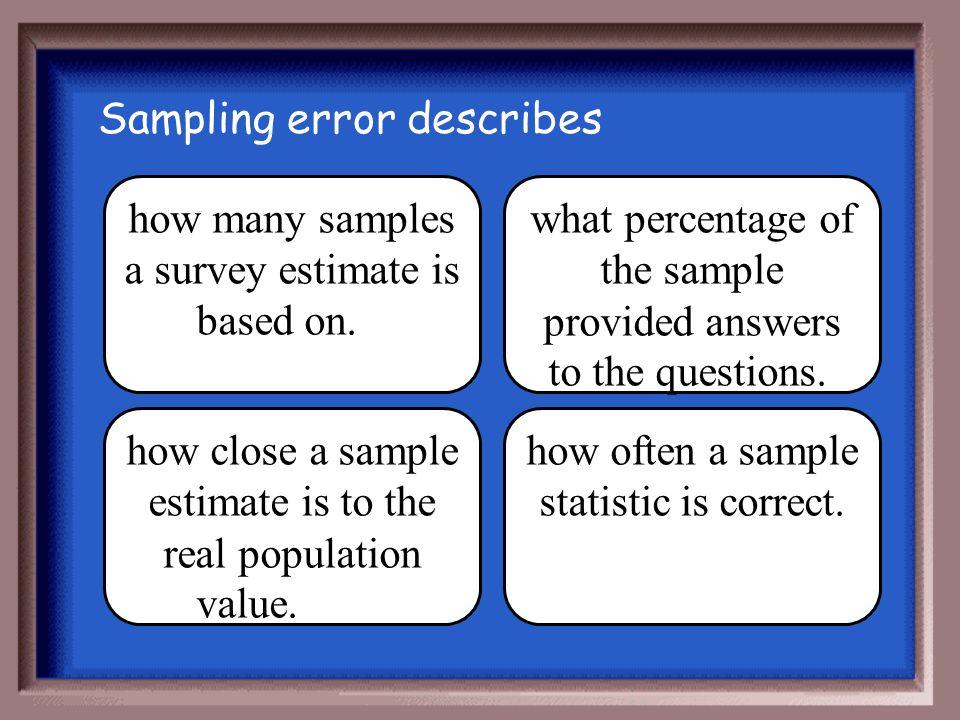 Sampling error describes