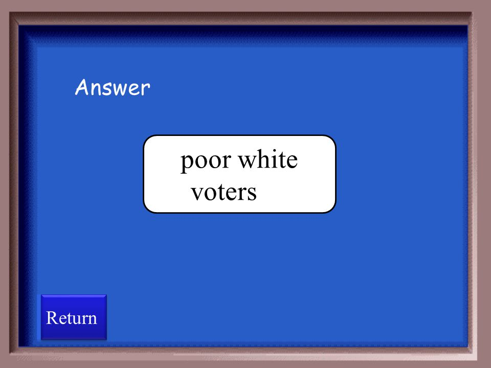 Answer poor white voters Return