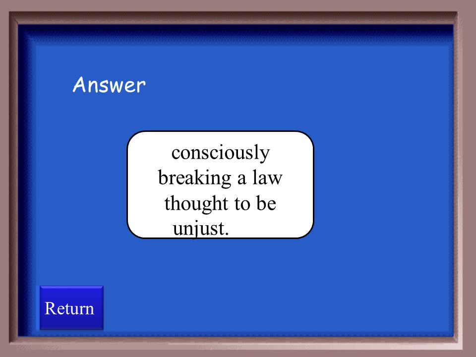 consciously breaking a law thought to be unjust.