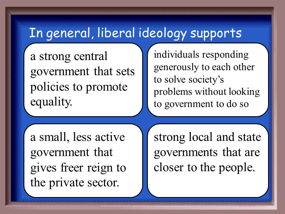 In general, liberal ideology supports