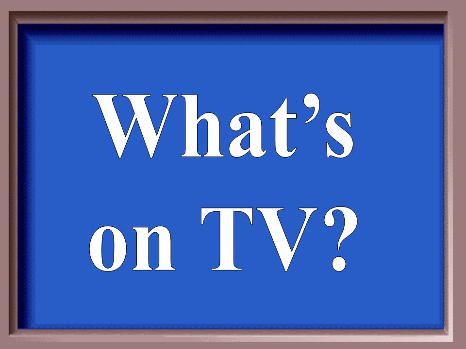 What's on TV