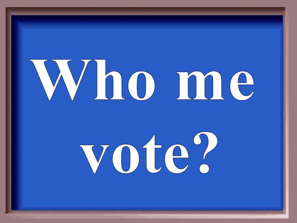 Who me vote
