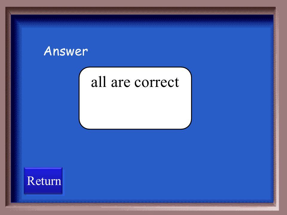 Answer all are correct Return