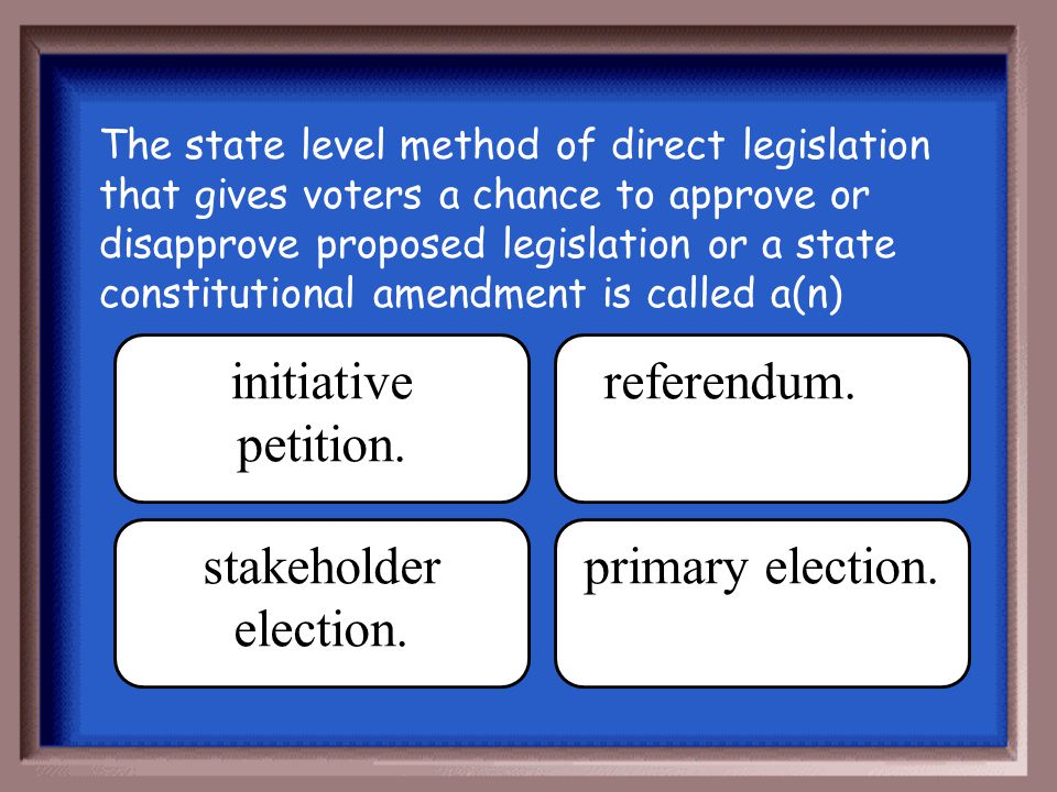 initiative petition. referendum. stakeholder election.