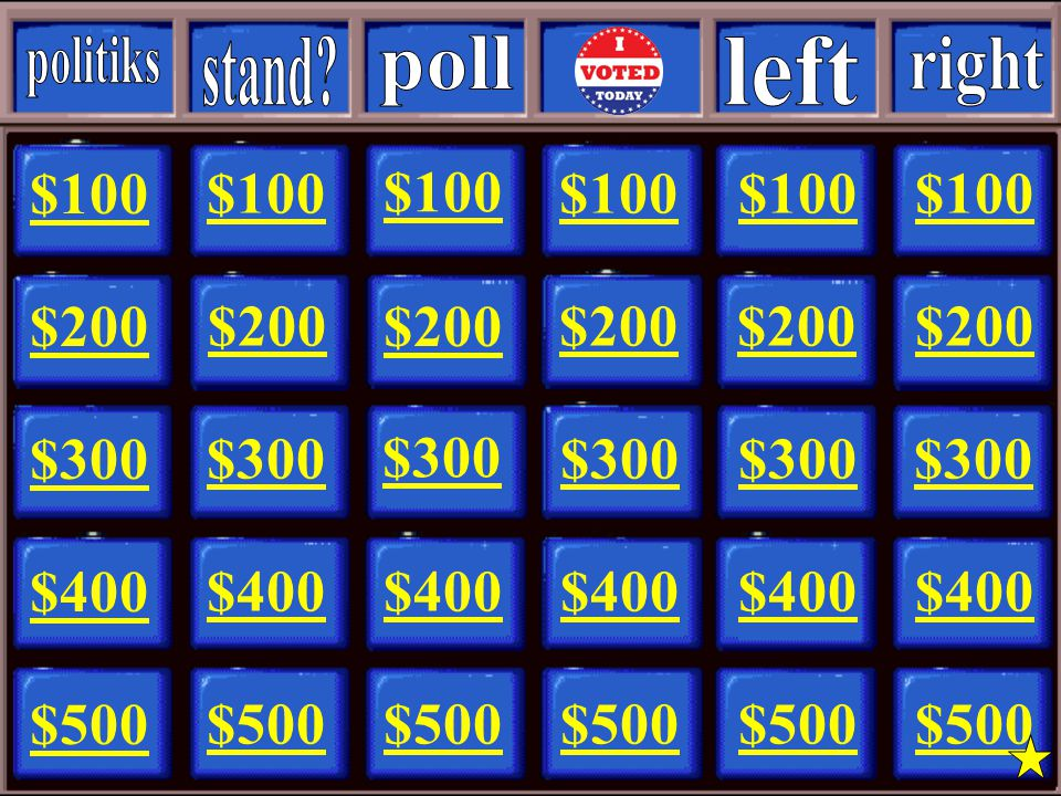politiks stand poll. left. right. $100. $100. $100. $100. $100. $100. $200. $200. $200.