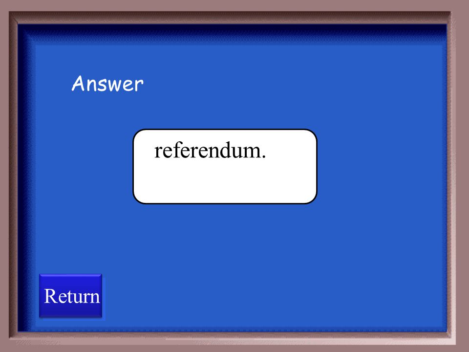 Answer referendum. Return