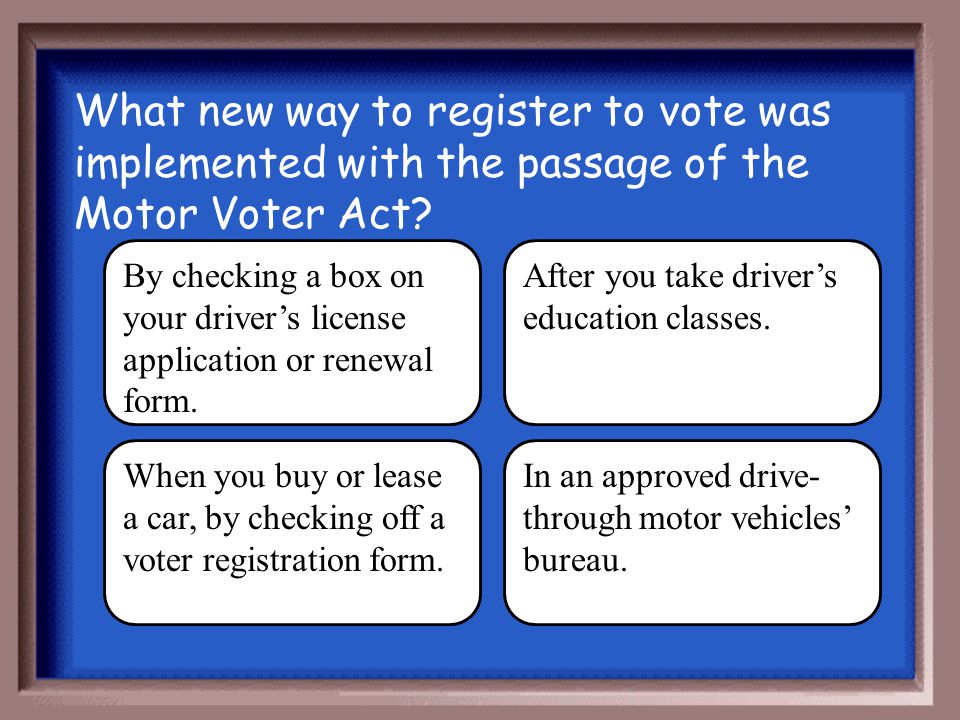 What new way to register to vote was implemented with the passage of the Motor Voter Act