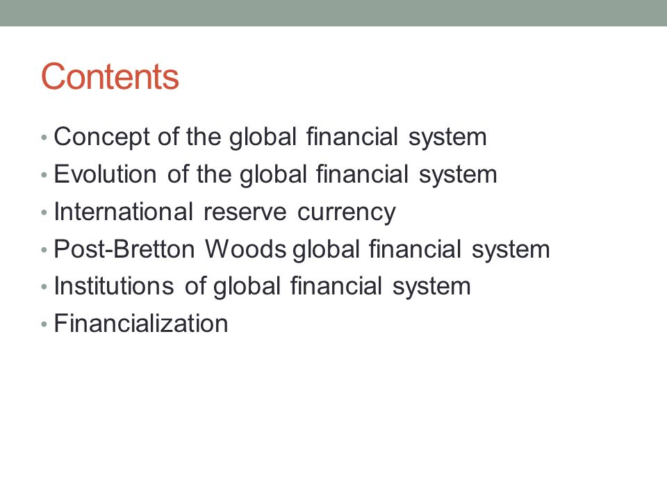 Contents Concept of the global financial system