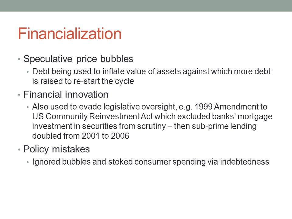 Financialization Speculative price bubbles Financial innovation