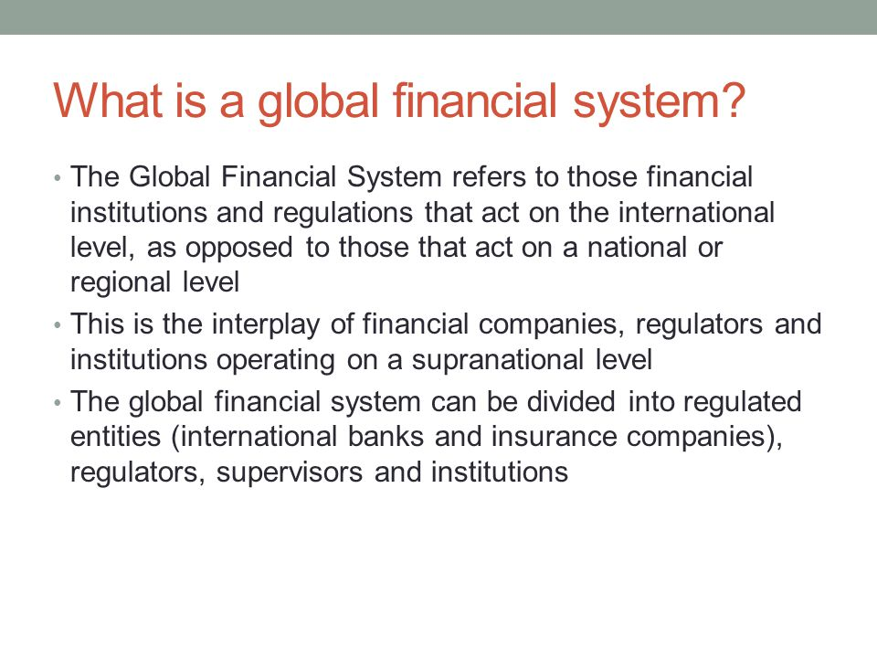 What is a global financial system